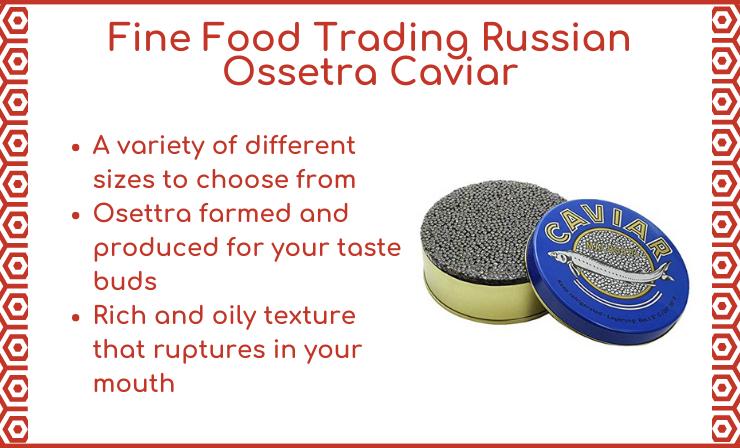 Osetra Malossol Has a Stronger, Nuttier Taste, and Has an Oilier, Silkier Texture