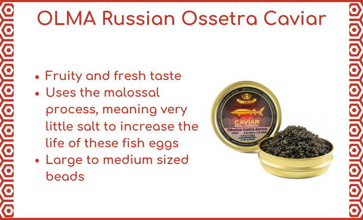 Russian Osetra Is Regarded as the Most Flavorful Among the Elite Caviars of the World